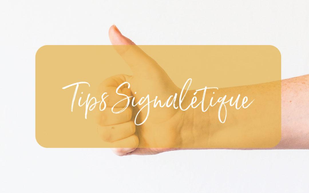 Tips : La Signalétique